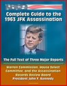 Complete Guide to the 1963 JFK Assassination: The Full Text of Three Major Reports - Warren Commission, House Select Committee, and the Assassination Records Review Board - President John F. Kennedy