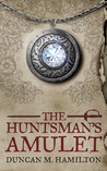 The Huntsman's Amulet (Society of the Sword, #2)