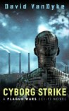 Cyborg Strike (Plague Wars, #8)