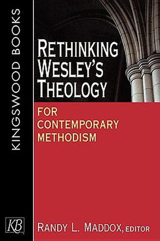 Rethinking Wesley's Theology for Contemporary Methodism