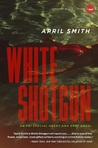 White Shotgun (Ana Grey, #4)