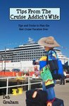 Tips From The Cruise Addict's Wife