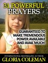 31 Powerful Prayers - Guaranteed To Make Tremendous Power Available and Avail Much!