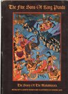 The Five Sons of King Pandu: The Story of the Mahabharata, Adapted from the English Translation of Kisari Mohan Ganguli