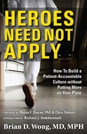 Heroes Need Not Apply: How To Build a Patient-Accountable Culture without Putting More on Your Plate