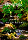 Photography: Develop your skills one shot at a time