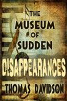 The Museum of Sudden Disappearances (Jurassic Jim Fleetwood)