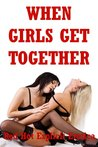 When Girls Get Together: Five First Lesbian Sex Experiences