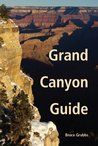 Grand Canyon Guide: Your Complete Guide to the Grand Canyon