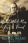 Where White Men Fear to Tread by Russell Means