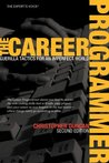 The Career Programmer: Guerilla Tactics for an Imperfect World (Expert's Voice)