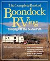 The Complete Book of Boondock RVing : Camping Off the Beaten Path