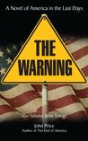 THE WARNING A Novel of America in the Last Days (SECOND TERM SERIES)