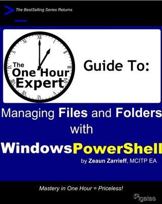 One Hour Expert Managing Files Folders with Windows PowerShell