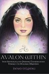 Avalon Within: Inner Sovereignty and Personal Transformation Through the Avalonian Mysteries