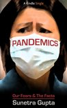 Pandemics: Our Fears and the Facts (Kindle Single)