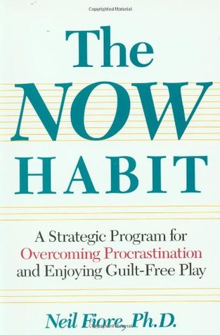 The Now Habit by Neil A. Fiore