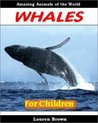 Young Readers Books: Whales - Cool Facts for Kids About These Amazing and Fascinating Animals (Easy Readers for Kids)