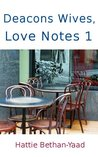 Deacons Wives, Love Notes 1