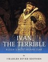 Ivan the Terrible: Russia's Most Insane Tsar