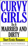 Curvy Girls Do It Married and Dirty (Curvy Girls, #5)