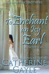 To Enchant an Icy Earl (Cavendish Brothers #2)