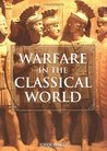 Warfare in the Classical World: An Illustrated Encyclopedia of Weapons, Warriors, and Warfare in the Ancient Civilizations of Greece and Rome
