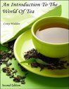 An Introduction To The World Of Tea