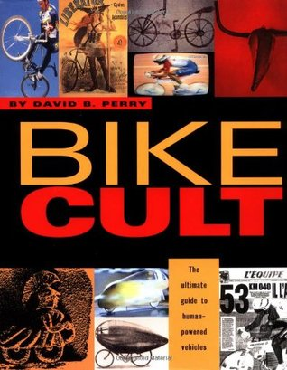 Bike Cult by David B. Perry