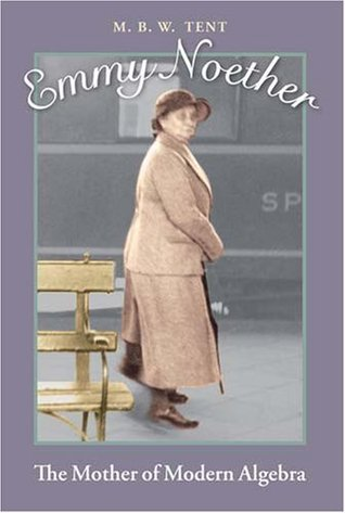 Emmy Noether: The Mother of Modern Algebra