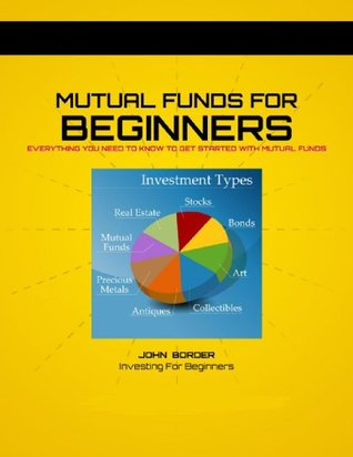 Mutual Funds For Beginners Book (The Investing Series 3)