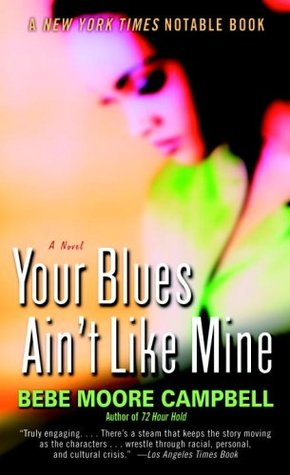 Your Blues Ain't Like Mine by Bebe Moore Campbell