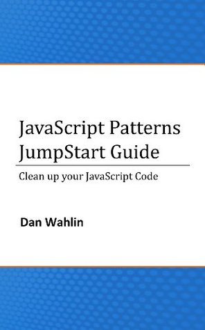 JavaScript Patterns JumpStart Guide (Cleanup your JavaScript Code)