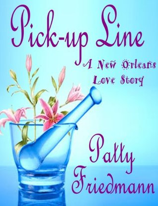 Pick-Up Line: A New Orleans Love Story (Formerly Side Effects)
