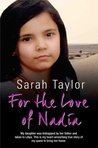 For the Love of Nadia - My daughter was kidnapped by her father and taken to Libya. This is my heart-wrenching true story of my quest to bring her home
