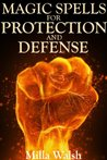 Magic Spells for Protection and Defense