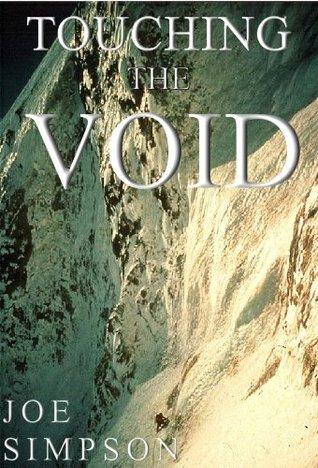 Touching the Void: The True Story of One Man's Miraculous Survival ...