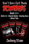 Don't Dare Call Them Zombies : Books 1-4