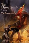 The Dying Breed's Soul (The Soulstealer)