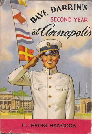"""Dave Darrin's Second Year at Annapolis: Or, Two Midshipmen as Naval Academy """"Youngsters"""""""