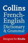 Collins French - English Dictionary & Grammar (Collins Dictionary and Grammar) (French Edition)