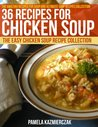 36 Recipes For Chicken Soup – The Easy Chicken Soup Recipe Collection