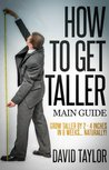 How to Get Taller - Grow Taller By 4 Inches In 8 Weeks, Even After Puberty!