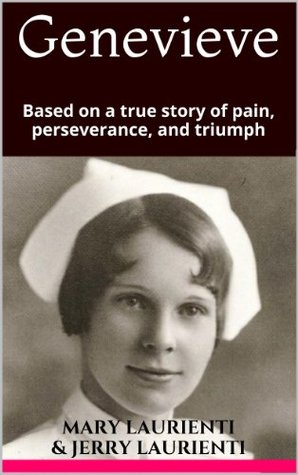 Genevieve: Based on a true story of pain, perseverance, and triumph