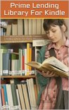 Prime Lending Library For Kindle: Free Borrow From Kindle Owners Lending Library For Prime Members And Help For Authors