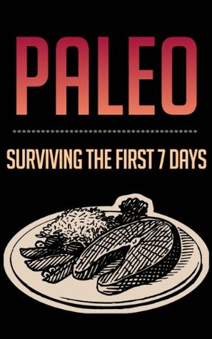 Paleo: Surviving The First 7 Days