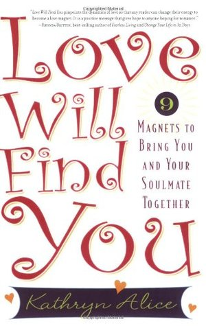 Love Will Find You by Kathryn Alice