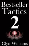 Bestseller Tactics 2: The Ultimate Book Marketing System. Advanced author marketing techniques to help you sell more kindle books and make more money.