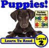"""Children's Book: """"Puppies! Learn About Puppies While Learning To Read - Puppy Photos And Facts Make It Easy!"""""""
