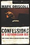 Confessions of a Reformission Rev. by Mark Driscoll